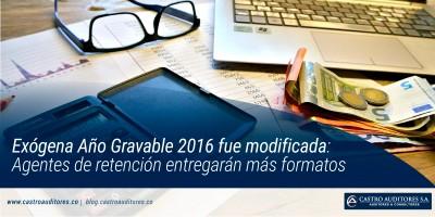 Exógena Año Gravable 2016 fue modificada: Agentes de retención entregarán más formatos
