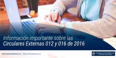 Información importante sobre las Circulares Externas 012 y 016 de 2016
