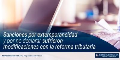 Sanciones por extemporaneidad y por no declarar sufrieron modificaciones con la reforma tributaria