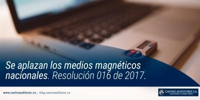 Se aplazan los medios magnéticos nacionales. Resolución 016 de 2017.