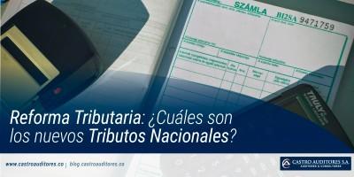 Reforma Tributaria: ¿Cuáles son los Nuevos Tributos Nacionales?
