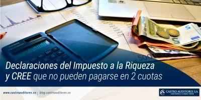 Declaraciones del impuesto a la riqueza y CREE que no pueden pagarse en 2 cuotas