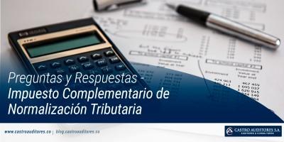 Preguntas y Respuestas - Impuesto Complementario de Normalización Tributaria