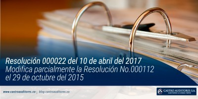 Resolución 000022 del 10 de abril del 2017- Modifica parcialmente la Resolución No.000112 del 29 de octubre del 2015