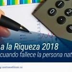 Impuesto a la riqueza 2018 no se liquida cuando fallece la persona natural