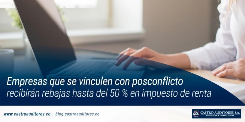 Empresas que se vinculen con posconflicto recibirán rebajas hasta del 50 % en impuesto de renta | Castro Auditores