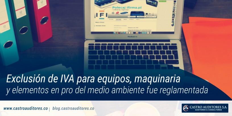 Exclusión de IVA para equipos, maquinaria y elementos en pro del medio ambiente fue reglamentada