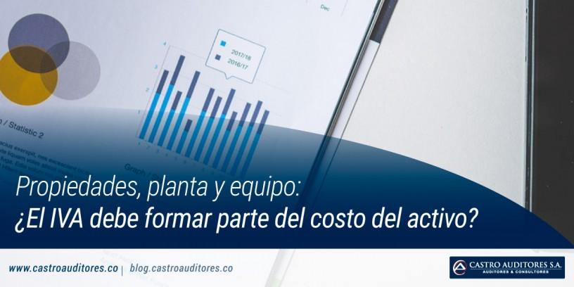 Propiedades, planta y equipo: ¿El IVA debe formar parte del costo del activo?