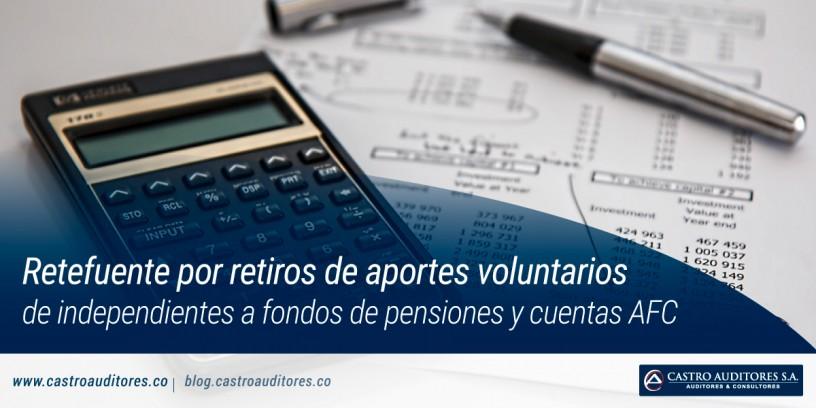 Retefuente por retiros de aportes voluntarios de independientes a fondos de pensiones y cuentas AFC