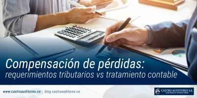 Compensación de pérdidas: requerimientos tributarios vs tratamiento contable