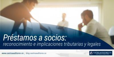 Préstamos a socios: reconocimiento e implicaciones tributarias y legales | Blog de Castro Auditores