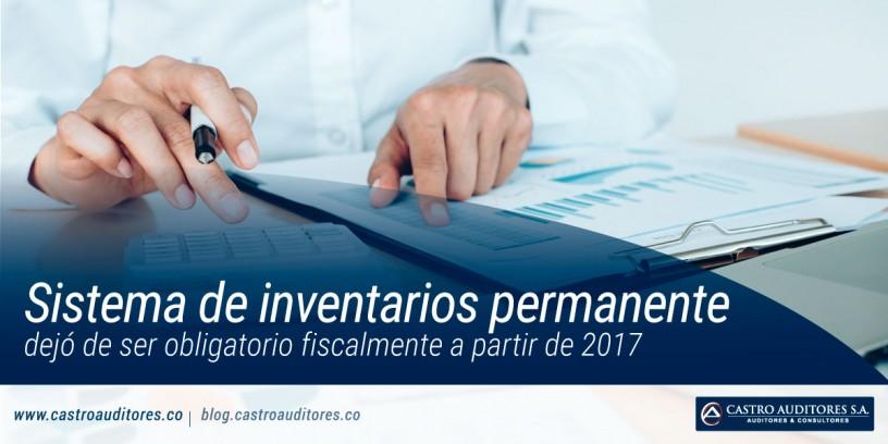 Sistema de inventarios permanente dejó de ser obligatorio fiscalmente a partir de 2017 | Blog de Castro Auditores