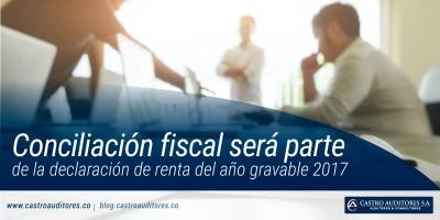 Conciliación fiscal será parte de la declaración de renta del año gravable 2017 | Blog de Castro Auditores