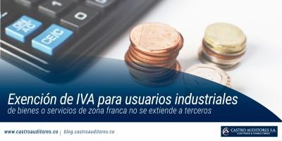 Exención de IVA para usuarios industriales de bienes o servicios de zona franca no se extiende a terceros | Blog de Castro Auditores