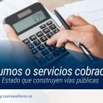IVA en insumos o servicios cobrados a contratistas del Estado que construyen vías públicas | Blog de Castro Auditores