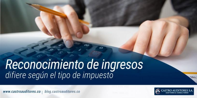 Reconocimiento de ingresos difiere según el tipo de impuesto | Castro Auditores