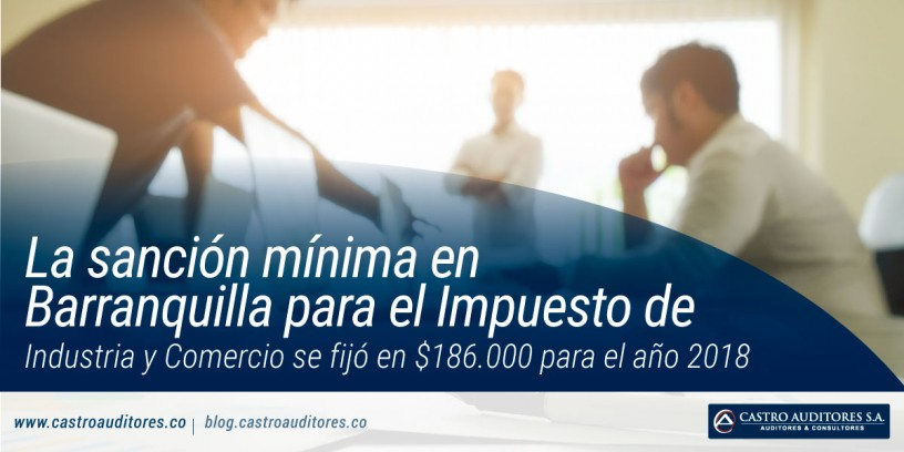 La sanción mínima en Barranquilla para el Impuesto de Industria y Comercio se fijó en $186.000 para el año 2018