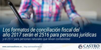 Los formatos de conciliación fiscal del año 2017 serán el 2516 para personas jurídicas y el 2517 para personas naturales que llevan contabilidad | Blog de Castro Auditores