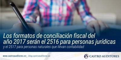 Los formatos de conciliación fiscal del año 2017 serán el 2516 para personas jurídicas y el 2517 para personas naturales que llevan contabilidad