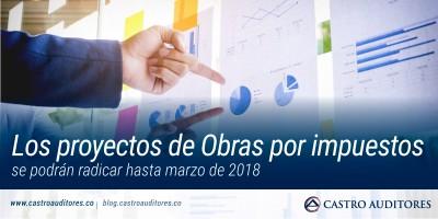 Los proyectos de Obras por impuestos se podrán radicar hasta marzo de 2018 | Blog de Castro Auditores