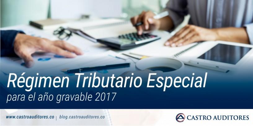 Régimen Tributario Especial para el año gravable 2017 | Blog de Castro Auditores