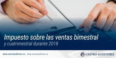 Impuesto sobre las ventas bimestral y cuatrimestral durante 2018 | Blog de Castro Auditores