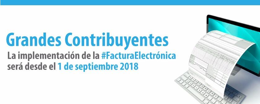 Implementación de Factura Electrónica es Exigible para Grandes Contribuyentes