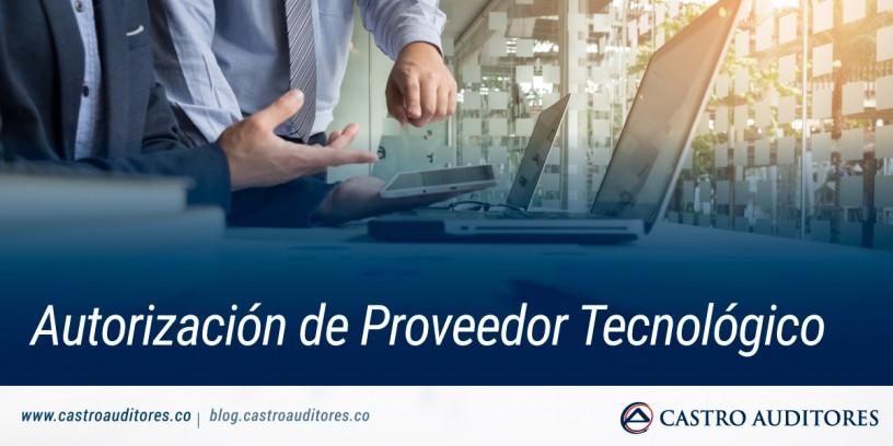 Autorización de Proveedor Tecnológico | Blog de Castro Auditores
