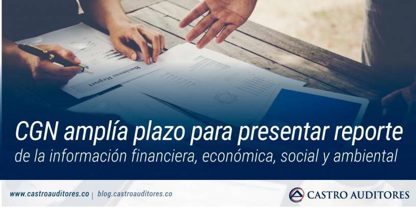 CGN amplía plazo para presentar reporte de la información financiera, económica, social y ambiental | Blog de Castro Auditores