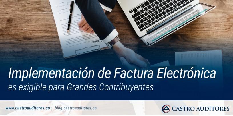 Implementación de Factura Electrónica es Exigible para Grandes Contribuyentes | Blog de castro Auditores