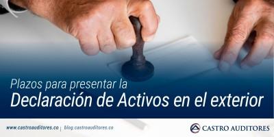 Plazos para presentar la Declaración de Activos en el exterior | Blog de Castro Auditores