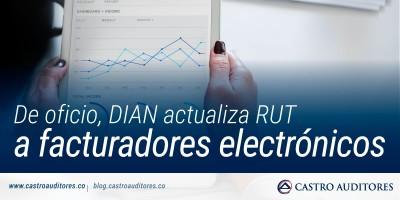 De oficio, DIAN actualiza RUT a facturadores electrónicos | Blog de Castro Auditores