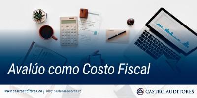 Avalúo como Costo Fiscal | Blog de Castro Auditores