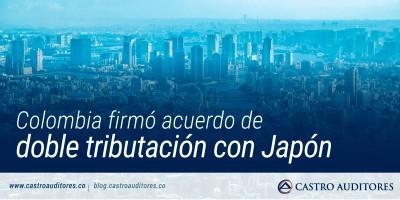 Colombia firmó acuerdo de doble tributación con Japón | Blog de Castro Auditores