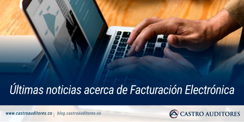 Últimas noticias acerca de Facturación Electrónica | Blog de Castro Auditores