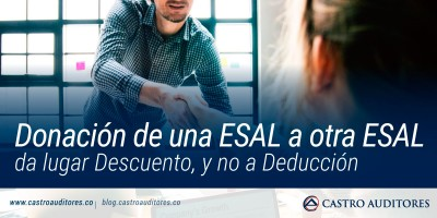 Donación de una ESAL a otra ESAL da lugar Descuento, y no a Deducción | Blog de Castro Auditores