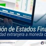 Conversión de Estados Financieros de una entidad extranjera a moneda colombiana | Blog de Castro Auditores
