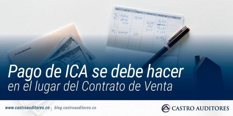 Pago de ICA se debe hacer en el lugar del Contrato de Venta | Blog de Castro Auditores