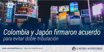Finalmente, Colombia y Japón firmaron acuerdo para evitar doble tributación | Blog de Castro Auditores