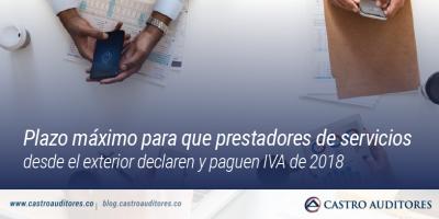 Plazo máximo para que prestadores de servicios desde el exterior declaren y paguen IVA de 2018 | Blog de Castro Auditores