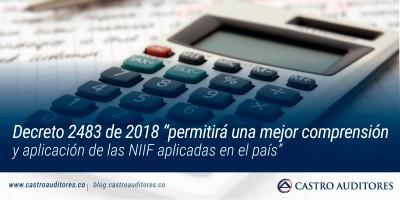 """Decreto 2483 de 2018 """"permitirá una mejor comprensión y aplicación de las NIIF aplicadas en el país"""""""