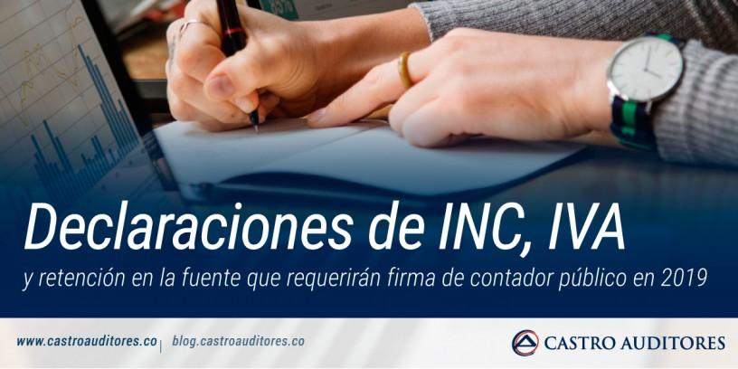 Declaraciones de INC, IVA y retención en la fuente que requerirán firma de contador público en 2019 | Blog de Castro Auditores
