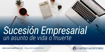 Sucesión Empresarial: un asunto de vida o muerte | Blog de Castro Auditores