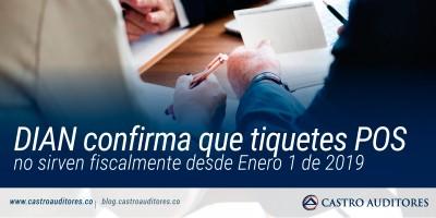 DIAN confirma que tiquetes POS no sirven fiscalmente desde Enero 1 de 2019 | Blog de Castro Auditores