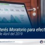 Tasa de Interés Moratorio para efectos fiscales para el mes de Abril del 2019 | Blog de Castro Auditrores