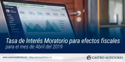 Tasa de Interés Moratorio para efectos fiscales para el mes de Abril del 2019   Blog de Castro Auditrores