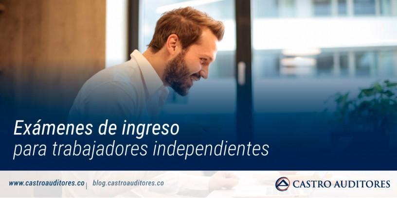 Exámenes de ingreso para trabajadores independientes | Blog de Castro Auditores