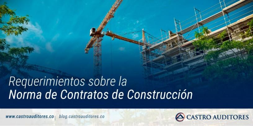 Requerimientos sobre la Norma de Contratos de Construcción | Blog de Castro Auditores