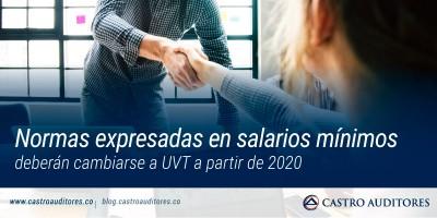 Normas expresadas en salarios mínimos deberán cambiarse a UVT a partir de 2020 | Blog de Castro Auditores
