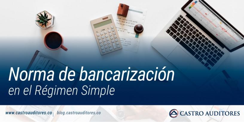 Norma de bancarización en el Régimen Simple | Blog de Castro Auditores